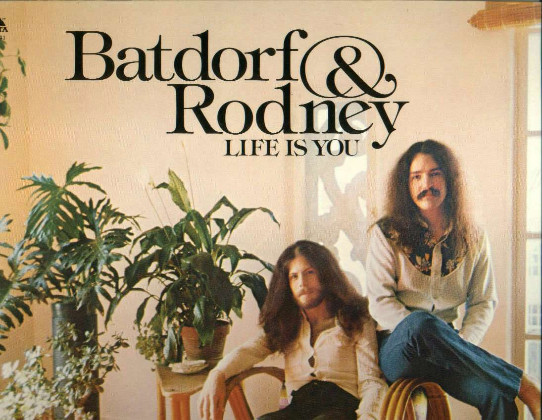 Batdorf and Rodney - Life is You